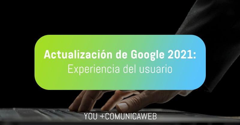 actualización de google,experiencia de usuario