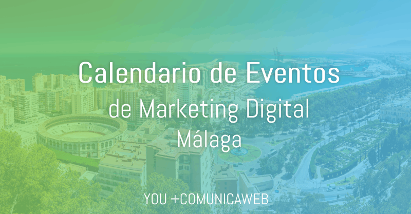calendario eventos marketing digital malaga